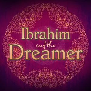 Ibrahim and the Dreamer