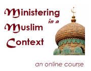 Sharing the story of Christ in the Muslim context