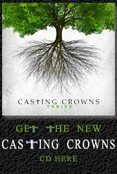 Get Casting Crowns Thrive CD here.