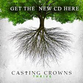 Get Casting Crowns new CD Thrive today