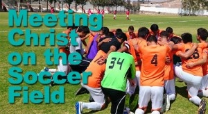ANM_Meeting-Christ-on-the-Soccer-Field 06-16-14
