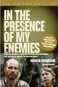 """In the Presence of My Enemies"" book written by Gracia Burnham."