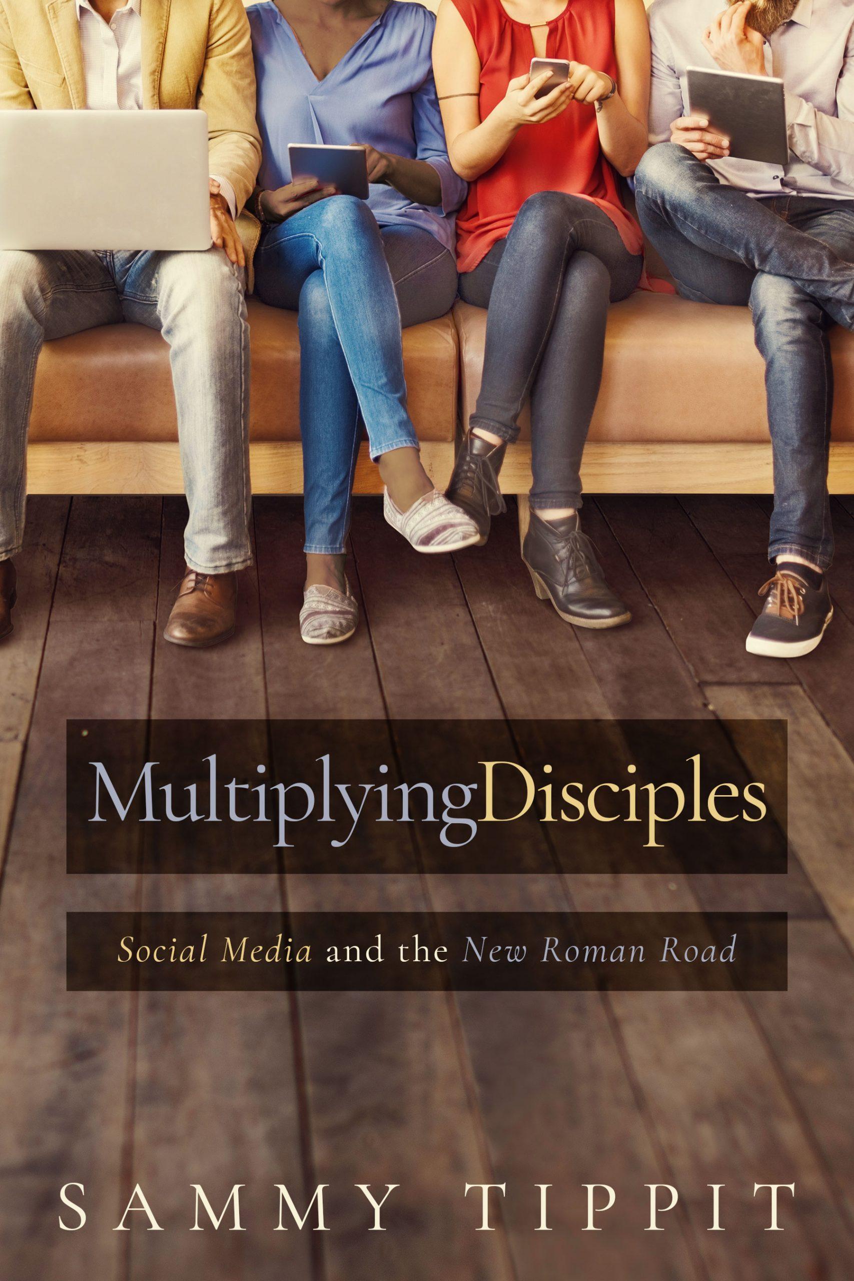 sammy tippit, multiplying disciples
