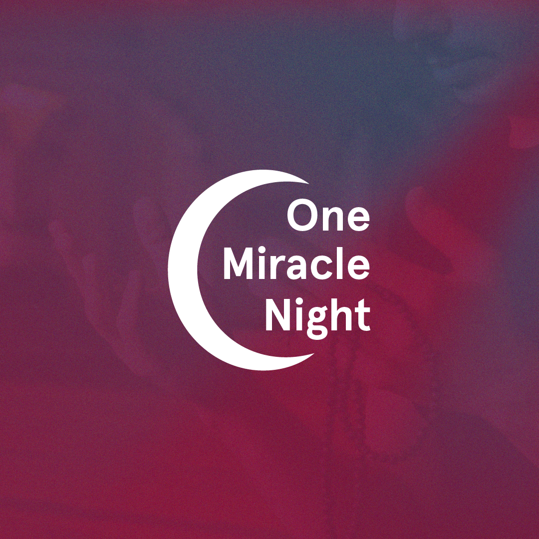 One Miracle Night: A Ramadan Prayer Vigil at 8am ET Tomorrow